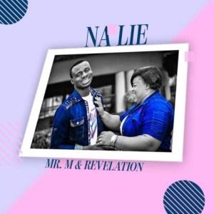 Mr M and Revelation - Na lie